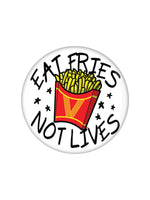 Eat Fries Not Lives Vegan Vegetarian Badge