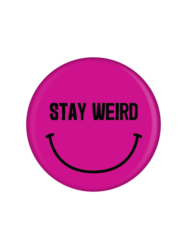 Stay Weird Badge