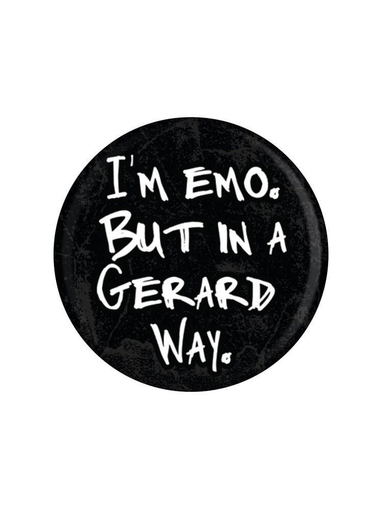 I'm Emo But In A Gerard Way Badge