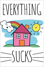 Everything Sucks Small Tin Sign