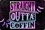 Straight Outta Coffin Small Tin Sign