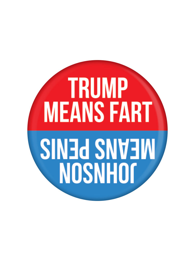 Trump Fart, Johnson Penis Badge