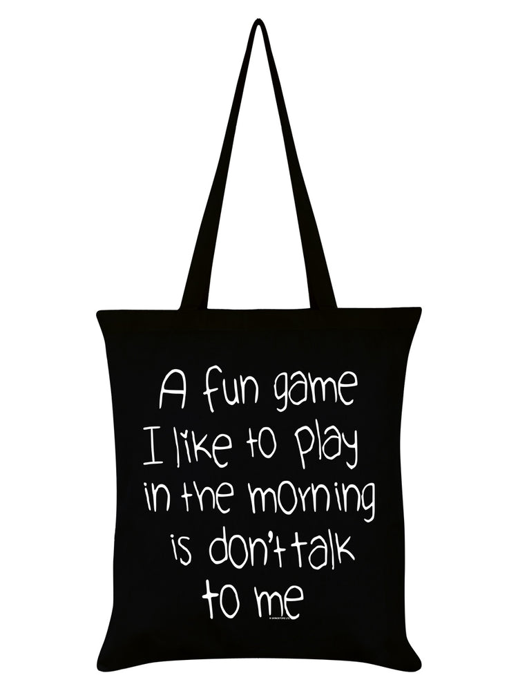 A Fun Game To Play In The Morning Is Don't Talk To Me Black Tote Bag