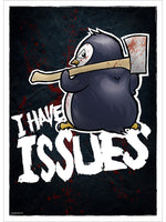 Psycho Penguin I Have Issues Mini Poster