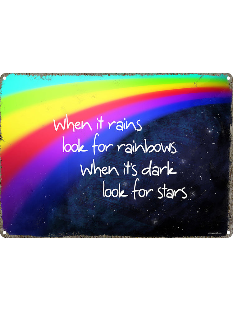When It Rains Look For Rainbows Tin Sign