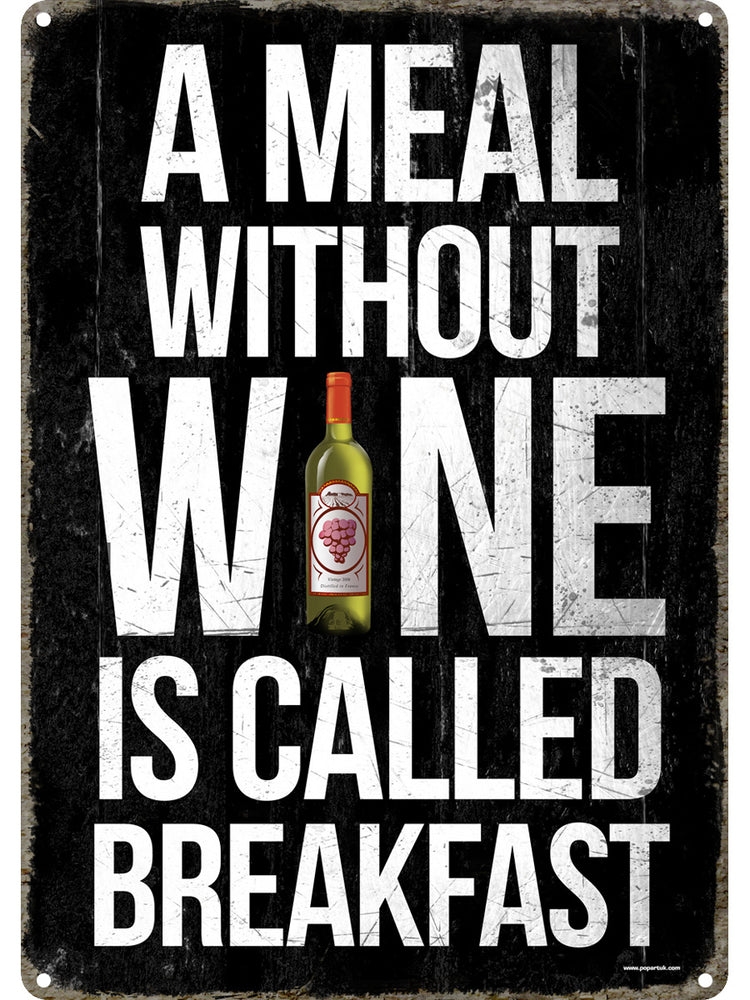 A Meal Without Wine Tin Sign