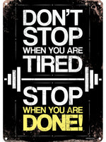 Don't Stop When You Are Tired Tin Sign