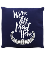 We're All Mad Here Navy Cushion