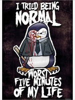 Psycho Penguin I Tried Being Normal Mini Poster
