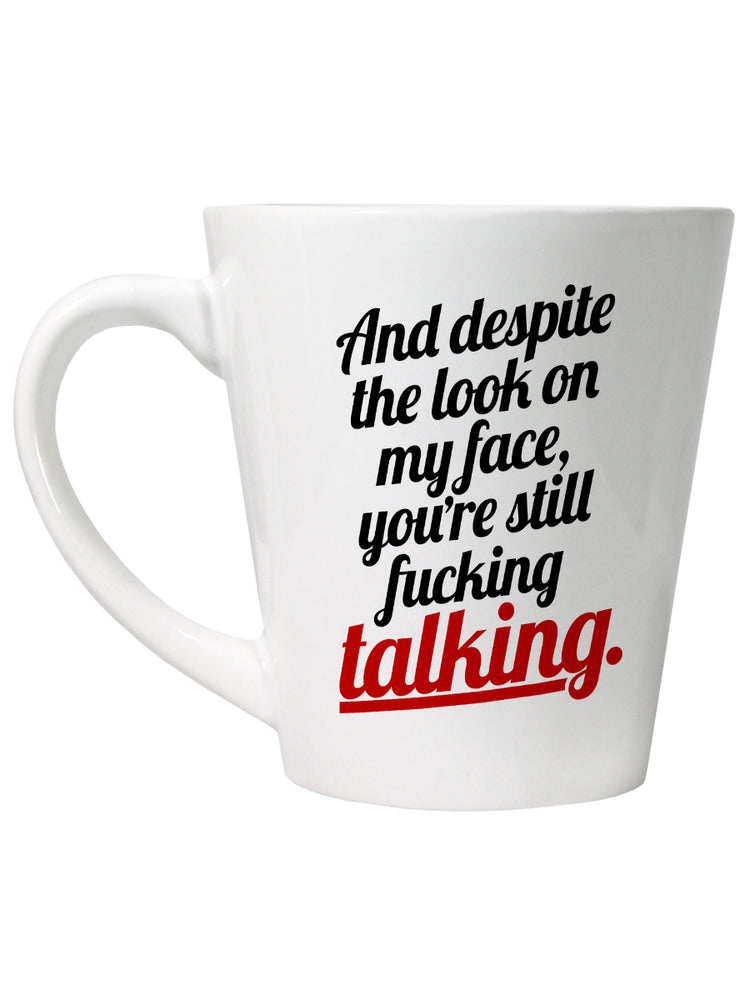 You're Still F**king Talking Latte Mug