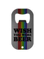 Wish You Were Beer Mini Bar Blade Bottle Opener