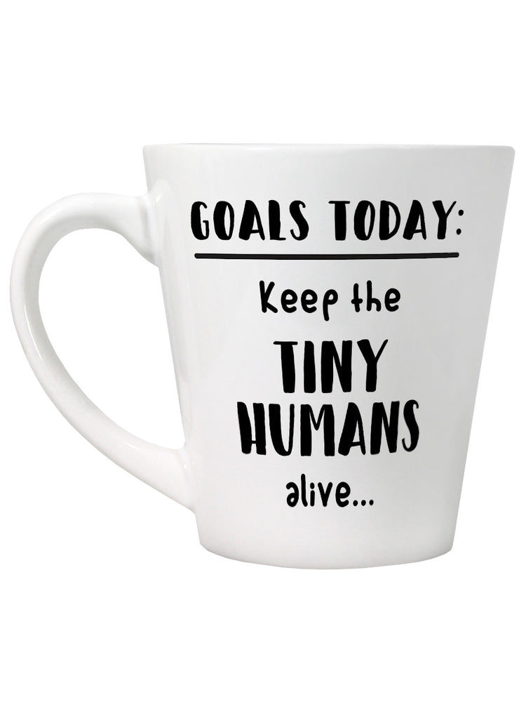Keep The Tiny Humans Alive Latte Mug