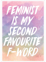 Feminist Is My Second Favourite F-Word Mini Poster
