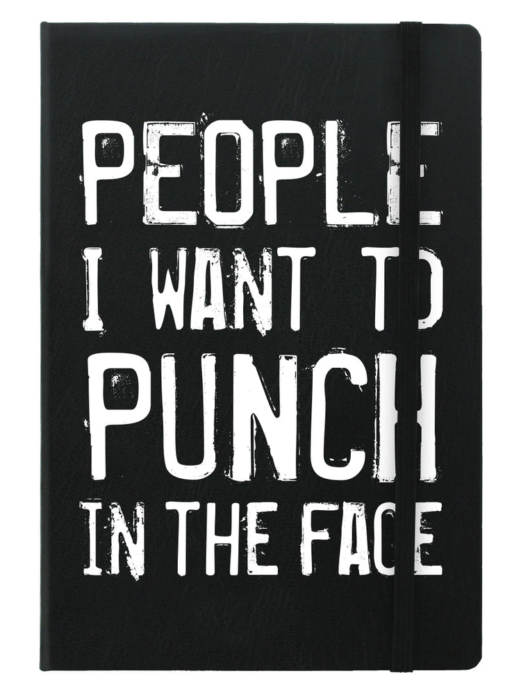 People I Want To Punch In The Face A5 Hard Cover Notebook