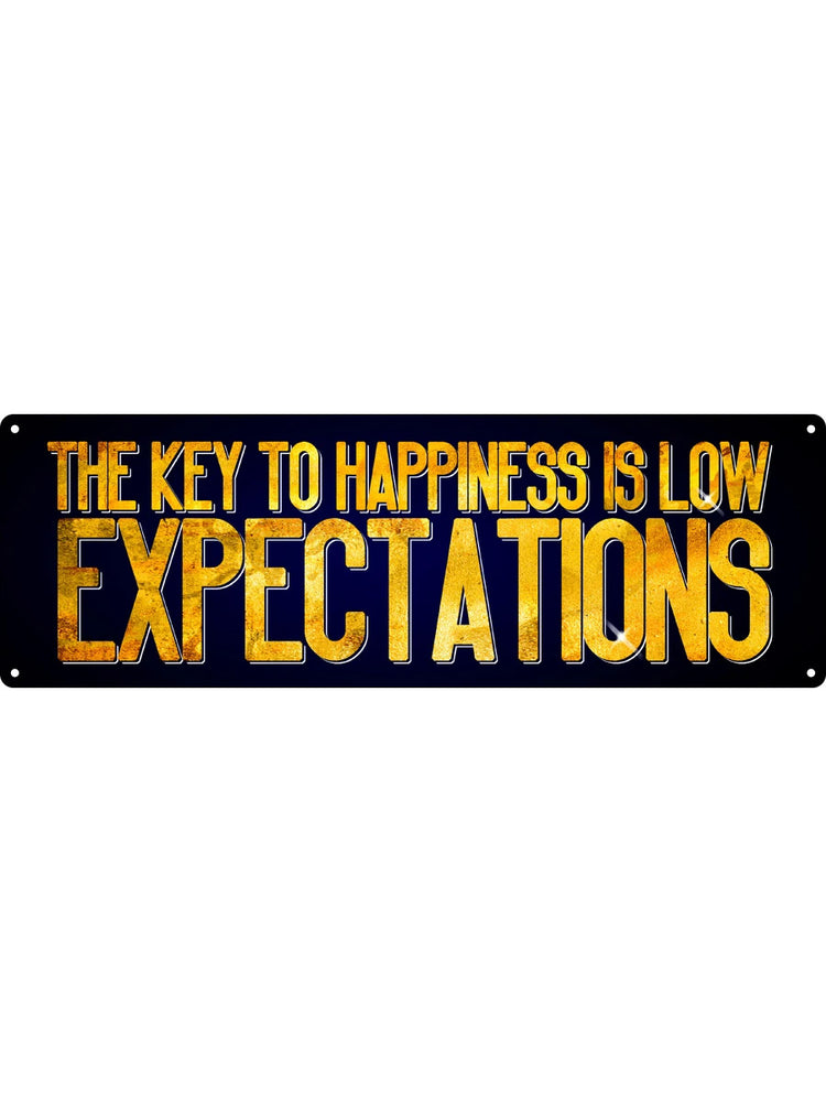 The Key To Happiness Is Low Expectations Slim Tin Sign