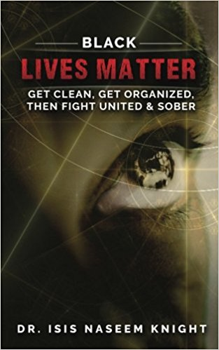 Black Lives Matter: Get Clean, Get Organized, then Fight United & Sober