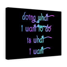 What I Want Gallery Canvas