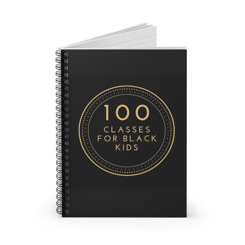 100 Classes for Black Kids Spiral Notebook