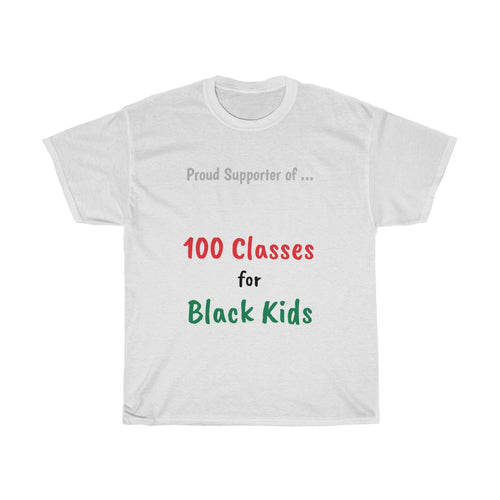 Proud Supporter of 100 Classes for Black Kids - Adult Tee