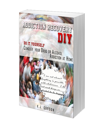 Addiction Recovery DIY: Conquer Your Drug or Alcohol Addiction at Home (Workbook)