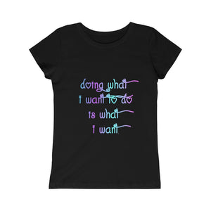 What I Want Girls Princess Tee