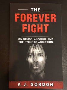 The Forever Fight  & the Cycle of Addiction