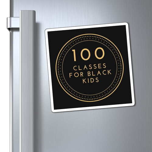 100 Classes for Black Kids - All Purpose Magnet