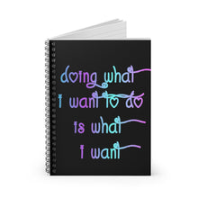 What I Want Spiral Notebook - Ruled Line