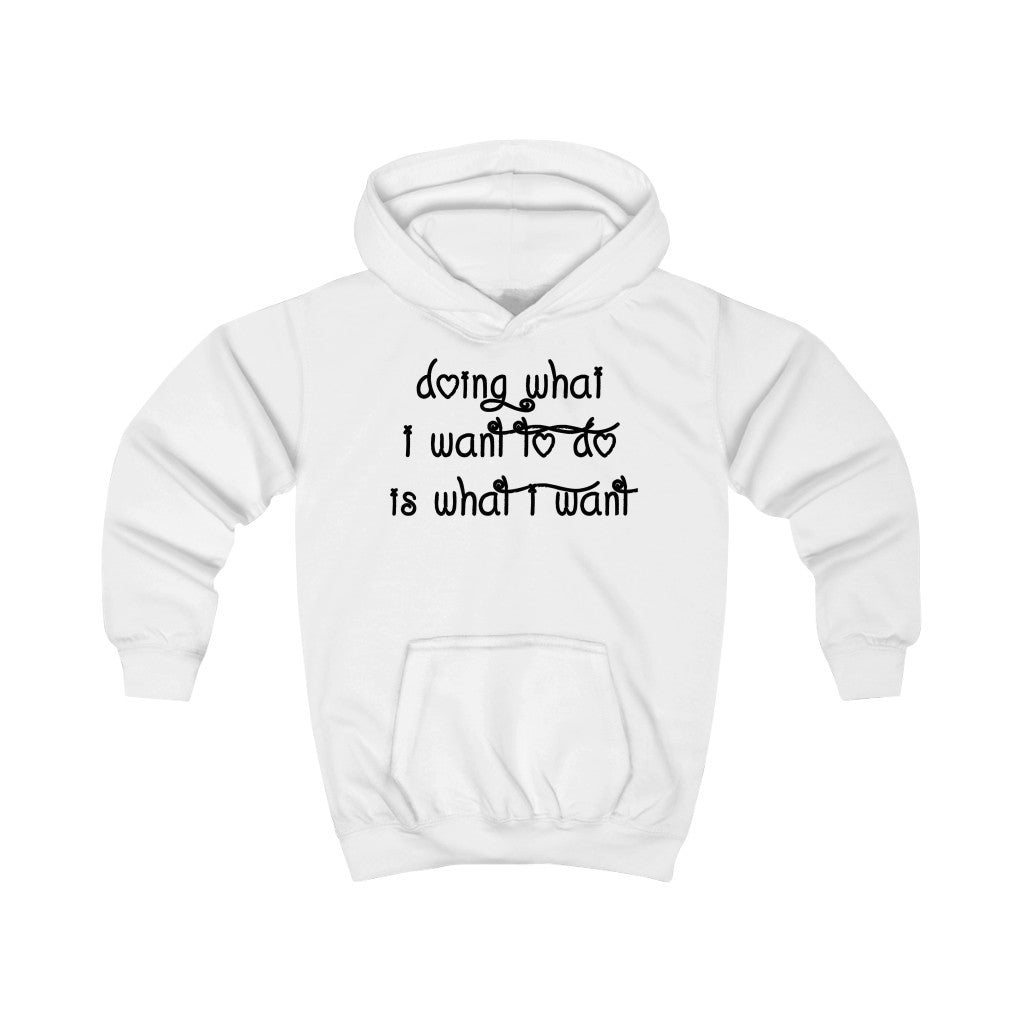 Doing What I want to Do Kids Hoodie