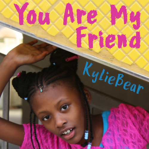 You Are My Friend (Single) - KylieBear | Summer 2019 Fun Song for Kids and Grown Ups