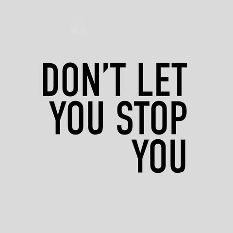DON'T LET YOU