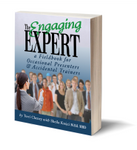 The Engaging Expert: A Fieldbook For Occasional Speakers and Accidental Trainers