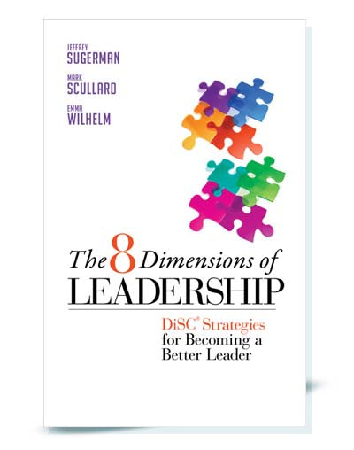 8 Dimensions of Leadership - DiSC Strategies for Becoming a Better Leader