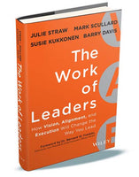 The Work of Leaders - How Vision, Alignment and Execution Will Change the Way You Lead