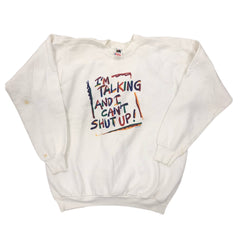 "Vintage 90s ""I'm talking and I can't shut up!"" Pullover"