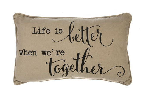 Life is Better When We're Together Pillow - Treehouse Gift & Home