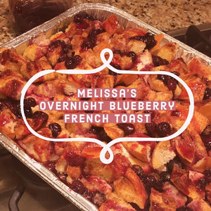 Melissa's Overnight Blueberry French Toast