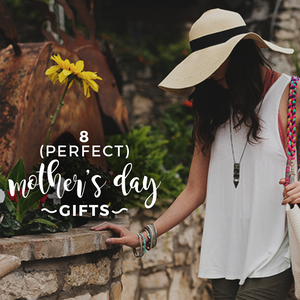 8 Gift Ideas That Will Have Mom EXCITED For Mother's Day!