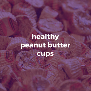 Healthy Peanut Butter Cups?