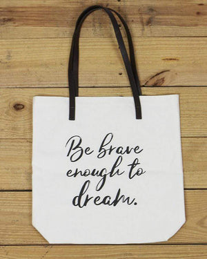 G&L Inspirational Quote Totes - Be brave enough to dream