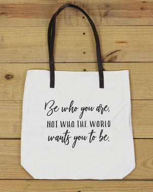 G&L Inspirational Quote Totes - Be who you are, not who the world wants you to be