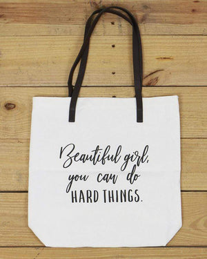 G&L Inspirational Quote Totes - Beautiful girl, you can do hard things