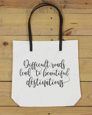 G&L Inspirational Quote Totes - Difficult roads lead to beautiful destinations