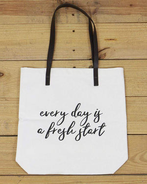 G&L Inspirational Quote Totes - Every day is a fresh start