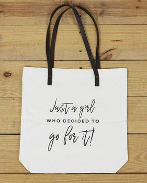 G&L Inspirational Quote Totes - Just a girl who decided to go for it