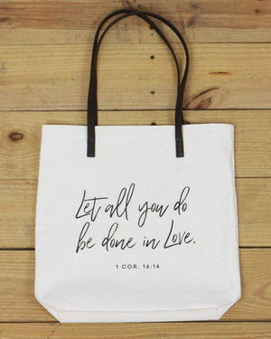 G&L Inspirational Quote Totes - Let all you do be done in Love. 1 Cor. 16:14
