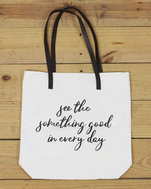 G&L Inspirational Quote Totes - See the something good in every day