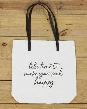 G&L Inspirational Quote Totes - Take time to make your soul happy