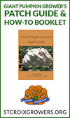 Giant Pumpkin Grower's Patch Guide & How-To Booklet