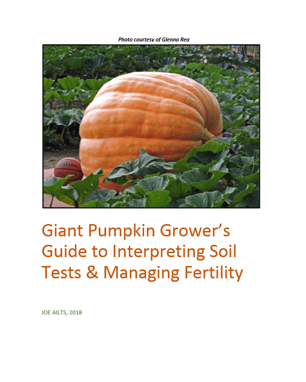 Giant Pumpkin Seeds from Award Winning Pumpkins Giant Pumpkin Grower's Guide to Interpreting Soil Tests & Managing Fertility - St. Croix Pumpkin Growers Association